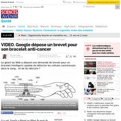 Google dépose un brevet pour son bracelet anti-cancer