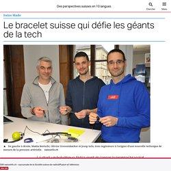 Le bracelet suisse qui défie les géants de la tech