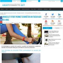 Bracelet Fitbit : la technologie aide la police à arrêter un tueur