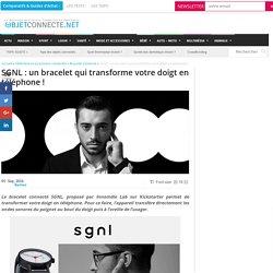 SGNL : un bracelet qui transforme votre doigt en téléphone !