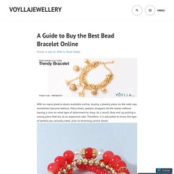 A Guide to Buy the Best Bead Bracelet Online