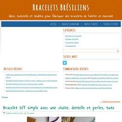 Tutoriel pas à pas pour fabriquer des bracelets brésiliens, bracelets de l'amitié