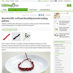 Bracelets DIY- red heart friendship bracelet making patterns