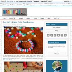 Day #347 - Plastic Perler Bead Bracelets