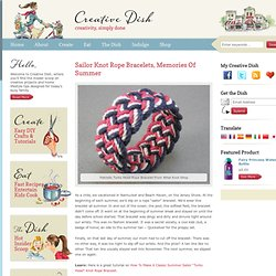 Sailor Knot Rope Bracelets, Memories Of Summer - Creative Dish
