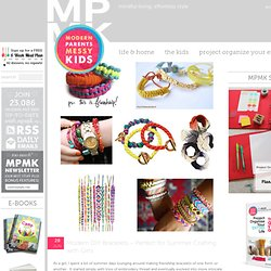 Modern Parents Messy Kids: Modern DIY Bracelets - Perfect for Summer...