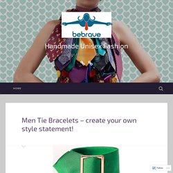 Men Tie Bracelets – create your own style statement!