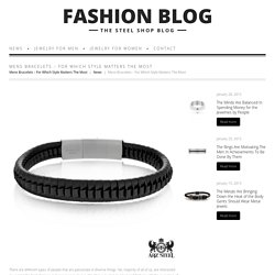 Mens Bracelets – For Which Style Matters The Most