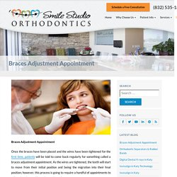Braces Adjustment Appointment Available Near You At Richmond Katy