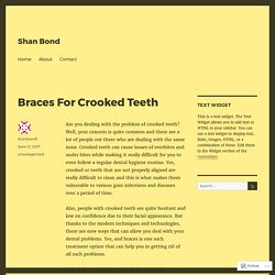 Braces For Crooked Teeth