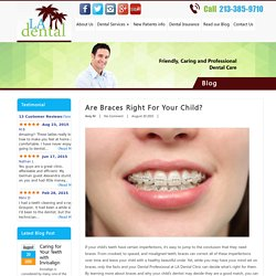 Are Braces Right for Your Child? - LA Dental Clinic