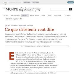 Ce que s'abstenir veut dire, par Céline Braconnier & Jean-Yves Dormagen (Le Monde diplomatique, mai 2014)