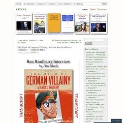 The Myth of German Villainy: Author Ben Bradberry Interview — TRANSCRIPT