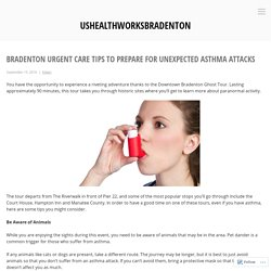 BRADENTON URGENT CARE TIPS TO PREPARE FOR UNEXPECTED ASTHMA ATTACKS