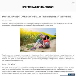 BRADENTON URGENT CARE: HOW TO DEAL WITH SHIN SPLINTS AFTER RUNNING