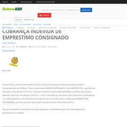 Banco Bradesco - COBRANÇA INDEVIDA DE EMPRESTIMO CONSIGNADO