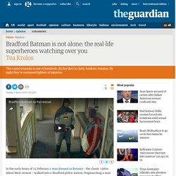 Bradford Batman is not alone: the real-life superheroes watching over you