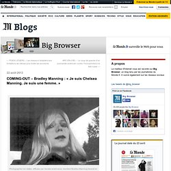 COMING-OUT – Bradley Manning : «Je suis Chelsea Manning. Je suis une femme.»