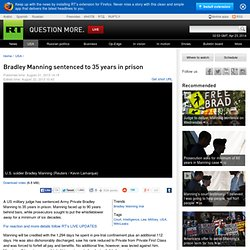 Bradley Manning sentenced to 35 years in prison — RT USA