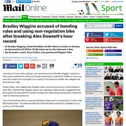 Bradley Wiggins accused of bending rules and using non-regulation bike after breaking Alex Dowsett's hour record