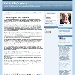 Phil Bradley's weblog Twitter; your first 24 hours