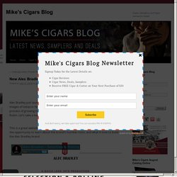 New Alec Bradley Website and Videos - Mike's Cigars BlogMike's Cigars Blog