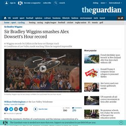 Sir Bradley Wiggins smashes Alex Dowsett's Hour record