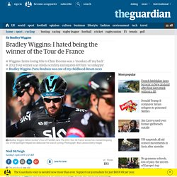 Bradley Wiggins: I hated being the winner of the Tour de France