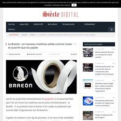 Le Braeön : un nouveau matériau solide comme l'acier et aussi fin que du papier.