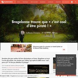 """Bragelonne trouve que """"c'est cool d'être piraté !"""""""
