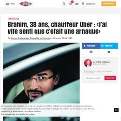 Brahim, 38ans, chauffeur Uber: «J'ai vite senti que c'était une arnaque»