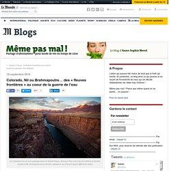 Colorado, Nil ou Brahmapoutre… des «fleuves frontières» au coeur de la guerre de l'eau