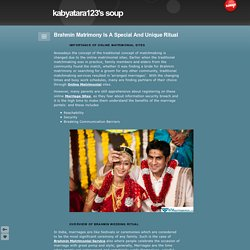 Brahmin Matrimony Is A Special And Unique Ritual - kabyatara123's soup