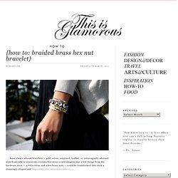 how to: braided brass hex nut bracelet}