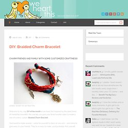 DIY: Braided Charm Bracelet