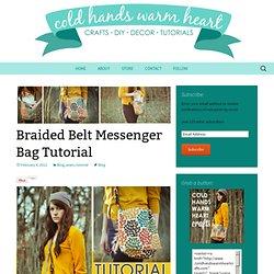 Cold Hands Warm Heart: Braided Belt Messenger Bag Tutorial