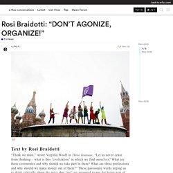 "Rosi Braidotti: ""DON'T AGONIZE, ORGANIZE!"" - Frontpage"