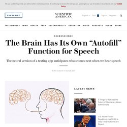 "The Brain Has Its Own ""Autofill"" Function for Speech"