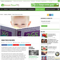 Brain fitness para niños - Farmacia Natural Blog