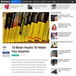 10 Brain Hacks To Make You Smarter