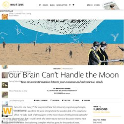 Your Brain Can't Handle the Moon - Issue 19: Illusions