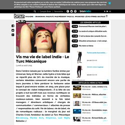 Vis ma vie de label indie - Le Turc Mécanique