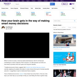 How your brain gets in the way of making smart money decisions