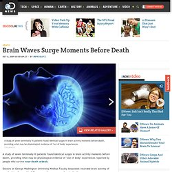 Brain Waves Surge Moments Before Death