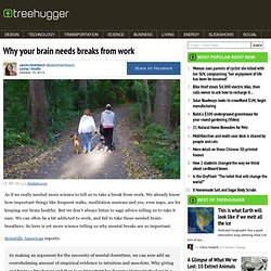 Why your brain needs breaks from work