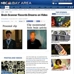 Brain Scanner Records Dreams on Video | NBC Bay Area