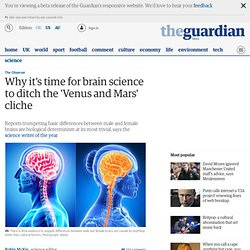 Why it's time for brain science to ditch the 'Venus and Mars' cliche | Science | The Observer