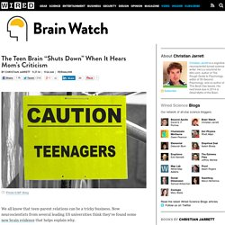 "The Teen Brain ""Shuts Down"" When It Hears Mom's Criticism"