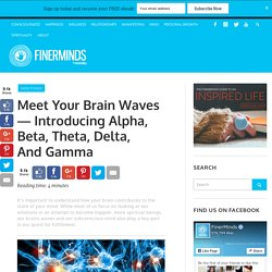Meet Your Brain Waves — Introducing Alpha, Beta, Theta, Delta, And Gamma