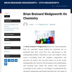 Brian Brainard Wedgeworth On Chemistry